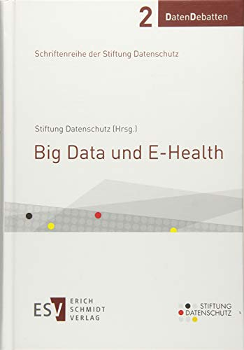 Big Data und E-Health (DatenDebatten, Band 2)