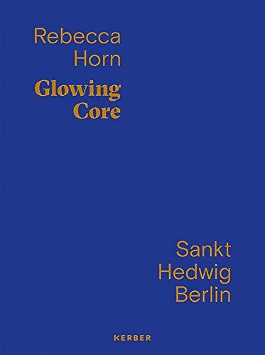 Rebecca Horn: Glowing Core - Partnerlink