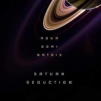 (Saturn Seduction)