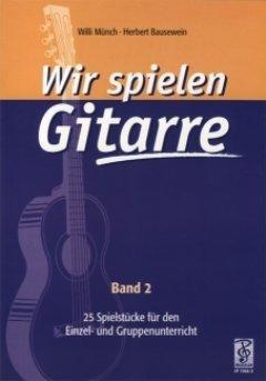 WIR SPIELEN GITARRE 2 - arrangiert für Gitarre [Noten / Sheetmusic] Komponist: MUENCH + BAUSEWEIN