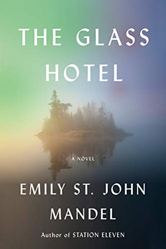 The Glass Hotel: A novel - Kindle edition by Mandel, Emily St ...