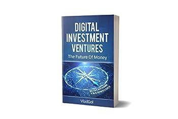 Digital Investment Ventures  The Future Of Money