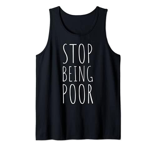 Stop Being Poor Independencia financiera Dinero Éxito Camiseta sin Mangas