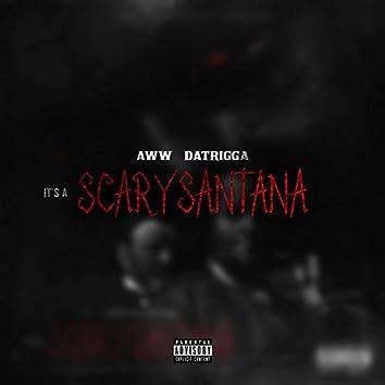 It'S a Scary Santana