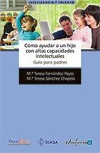 Cómo Ayudar A Un Hijo Con Altas Capacidades Intelectuales. Guía Para Padres...