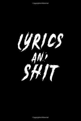 Rhyme And Shit: Rap Journal for Rap Bars, Lyrics, Hooks & Verses. 6 x 9 Songwriting Journal, Hip Hop Gift, Notebook, Music Gifts , Sheet Music