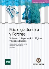 Psicología Jurídica y Forense: Volumen I: Aspectos Psicológicos y Legales Básicos Volumen...