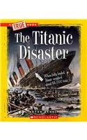 The Titanic Disaster (A True Boo...