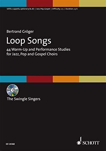 Loop Songs: 44 Warm-Up and Performance Studies for Jazz, Pop and Gospel Choirs - Mit CD-Aufnahmen der Swingle Singers. gemischter Chor (SATB). Ausgabe mit CD.