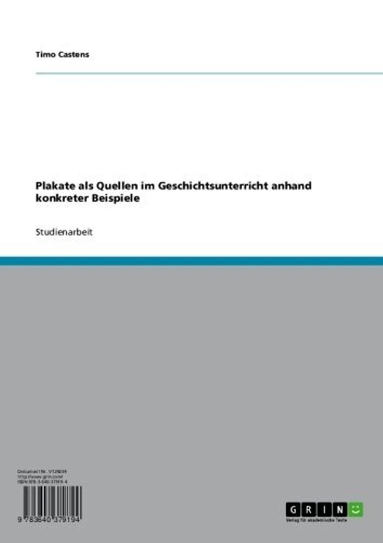 キャンパス実験的予防接種Plakate als Quellen im Geschichtsunterricht anhand konkreter Beispiele (German Edition)