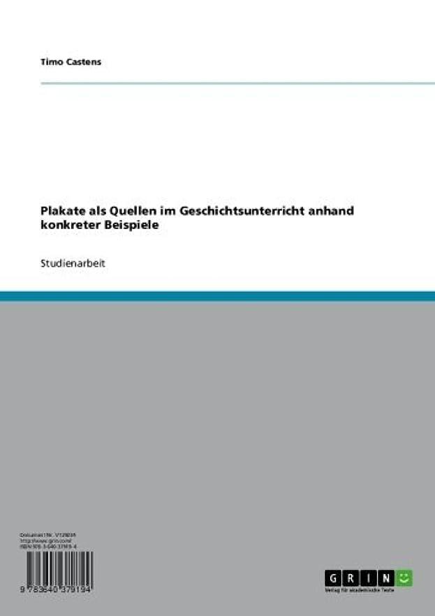 暫定の注入する言い直すPlakate als Quellen im Geschichtsunterricht anhand konkreter Beispiele (German Edition)