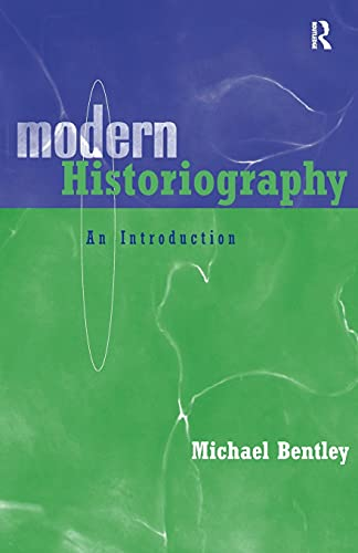 Compare Textbook Prices for Modern Historiography: An Introduction 1 Edition ISBN 9780415202671 by Bentley, Michael