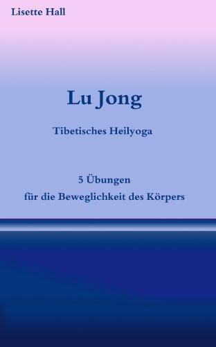 Lu Jong - Tibetisches Heilyoga -  Fünf Übungen für die Beweglichkeit des Körpers