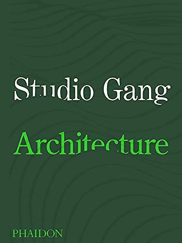 Studio Gang: Architecture (ARCHITECTURE GENERALE)