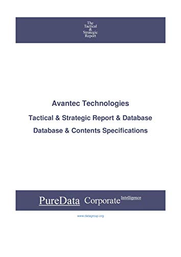 Avantec Technologies: Tactical & Strategic Database Specifications - TSX-Venture perspectives (Tactical & Strategic - Canada Book 16012) (English Edition)