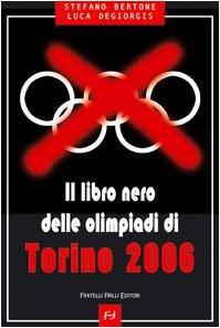 Il libro nero delle Olimpiadi di Torino 2006
