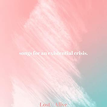 Songs for an Existential Crisis