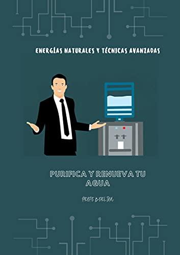 PURIFICA Y RENUEVA TU AGUA: ENERGÍAS NATURALES Y TÉCNICAS AVANZADAS ⭐