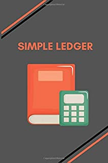 SIMPLE LEDGER: Simple Balance sheet or Cash Book Accounts Bookkeeping Journal for Small and big Businesses | Log, Track, & Record Expenses & Income
