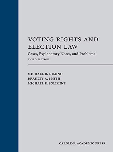 Compare Textbook Prices for Voting Rights and Election Law: Cases, Explanatory Notes, and Problems, Third Edition 3 Edition ISBN 9781531019068 by Michael R. Dimino,Sr.,Bradley A. Smith,Michael E. Solimine