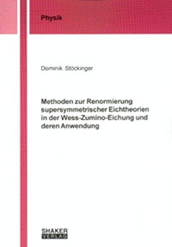 Methoden zur Renormierung supersymmetrischer Eichtheorien in der Wess-Zumino-Eichung und deren Anwendung