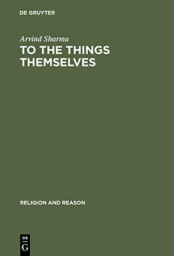 To the Things Themselves: Essays on the Discourse and Practice of the Phenomenology of Religion (Religion and Reason Book 39) (English Edition)