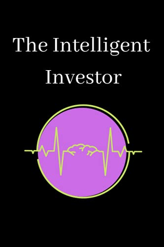 The Intelligent Investor: about a perfect investment management to achieve your goals , A Book of Practical Counsel , notebook / journal .