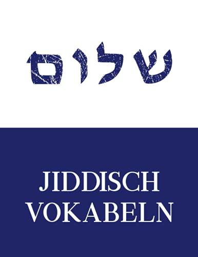Jiddisch Deutsch: Jiddische Vokabeln lernen im Vokabelheft XL der jiddischen Sprache viele linierte Seiten mit 3 Spalten für den Sprachkurs ein schönes Geschenk für Schüler, Schülerin und Student