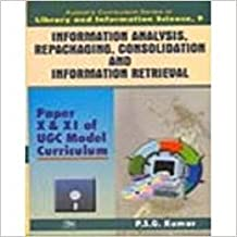 Information Analysis Repackaging, Consolidation and Informa tion Retrieval (Vol-9): Paper X & XI of UGC Model Curriculum