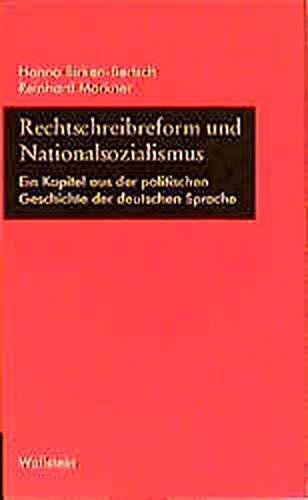 Rechtschreibreform und Nationalsozialismus: Ein Kapitel aus der politischen Geschichte der deutschen Sprache