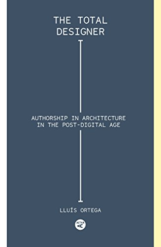 Compare Textbook Prices for Total Designer: Authorship in the Architecture of the Postdigital Age English Edition ISBN 9781945150456 by Ortega, Lluís,Puente, Moisés