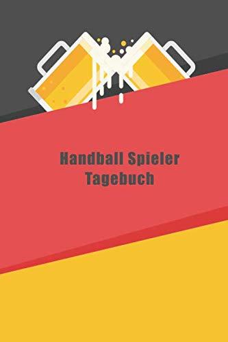 Handball Spieler Tagebuch: Notizbuch Liniert Tagebuch Platz für To-Do Listen Meine AktivitÄt für Freizeit und Business