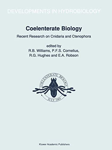 Coelenterate Biology: Recent Research on Cnidaria and Ctenophora: Proceedings of the Fifth International Conference on Coelenterate Biology, 1989 (Developments in Hydrobiology, 66, Band 66)