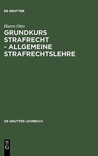 harro otto grundkurs strafrecht allgemeine strafrechtslehre