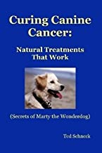 Curing Canine Cancer: Natural Cancer Treatments That Work