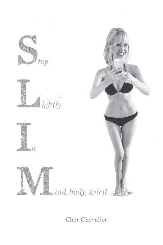 SLIM: Step Lightly In Mind Body Spirit