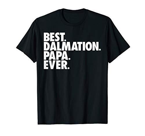 Mens Best Dalmation Papa Ever - Dalmation Dog Grandpa Gift T-Sh