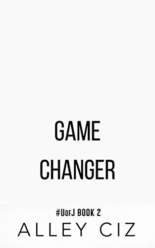 Game Changer: #UofJ Book 2 (U of J) (English Edition)