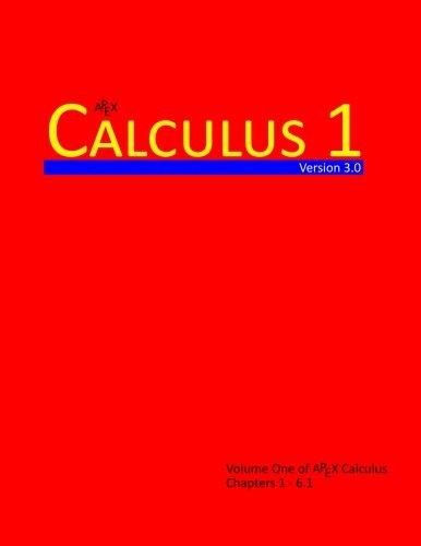 Calculus 1 (APEX Calculus v3.0) (Volume 1)