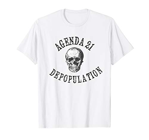 Agenda 21 Depopulation Conspiracy T-Shirt