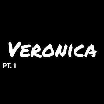 Veronica, Pt. 1