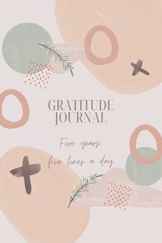 Gratitide Journal: Blank Journal, Write Gratitude, Five lines a day Over Five Years, Daily Reflections Book