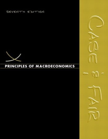 Principles of Macroeconomics (7th Edition) (Case/Fair Economics 7e Series)
