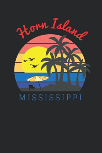 Horn Island Mississippi: 6x9 Lined Notebook, Journal, or Diary Gift - 120 Pages