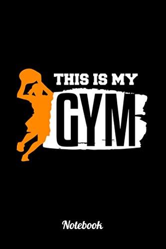 This Is My Gym: 6x9 Notizbuch Kariert Basketball Notizheft für Kinder oder Erwachsene als Geschenk