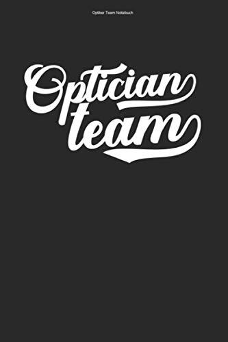 Optiker Team Notizbuch: 100 Seiten   Punkteraster   Brille Augenoptik Augen Augenoptikerin Optometrist Augenoptiker Optiker Optikerin Optik Sehtest Auge