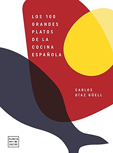 Los 100 grandes platos de la cocina española (Cocina T)