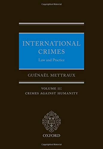 Compare Textbook Prices for International Crimes: Law and Practice: Volume II: Crimes Against Humanity Your Towns & Cities in World War Two  ISBN 9780198860099 by Mettraux, Guénaël
