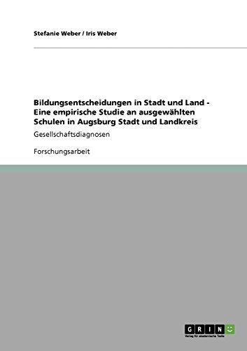 Bildungsentscheidungen in Stadt und Land - Eine empirische Studie an ausgewählten Schulen in Augsburg Stadt und Landkreis: Gesellschaftsdiagnosen