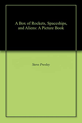 A Box of Rockets, Spaceships, and Aliens: A Picture Book (English Edition)